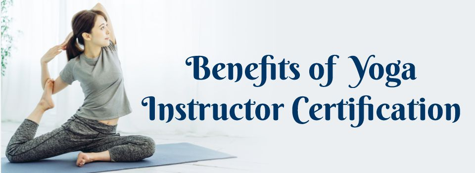 Benefits Of Yoga Instructor Certification
